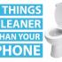 Σοκαριστικό: Το τηλέφωνο μας είναι πιο βρώμικο από αυτά τα 5 αντικείμενα